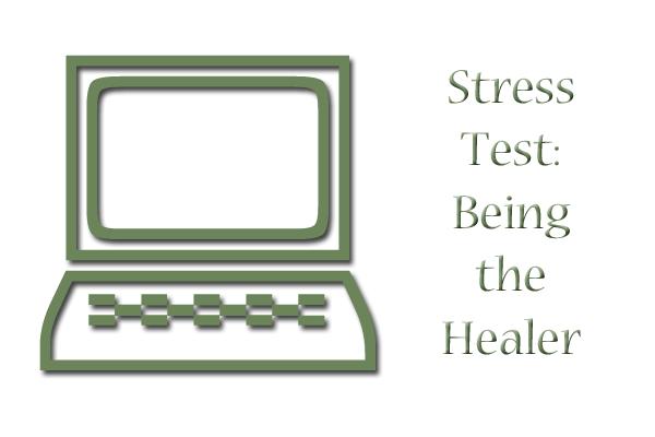 stresstestbeingthehealer